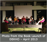 Photo from the Book Launch of DEKHO � April 2013